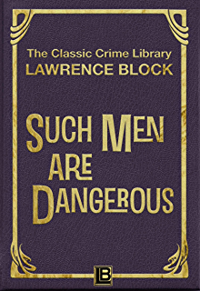 The triumph of evil the classic crime library book 6 ebook such men are dangerous the classic crime library book 7 fandeluxe Document