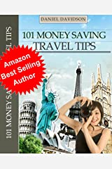 101 Money Saving Travel Tips (Travel Free eGuidebooks Book 2) Kindle Edition