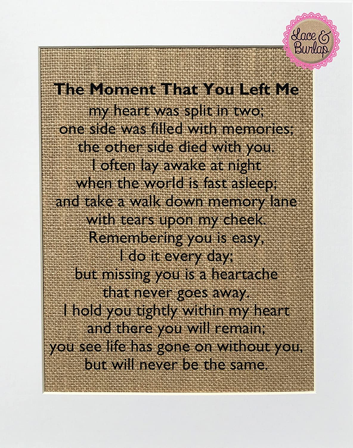 8x10 UNFRAMED The Moment That You Left Me//Burlap Print Sign//Rustic Shabby Chic Vintage Wedding Decor Sign Loved Ones Poem Someones In Heaven Memorial Sign Wall Decor