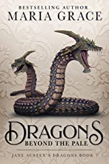 Dragons Beyond the Pale (Jane Austen's Dragons Book 7) Kindle Edition