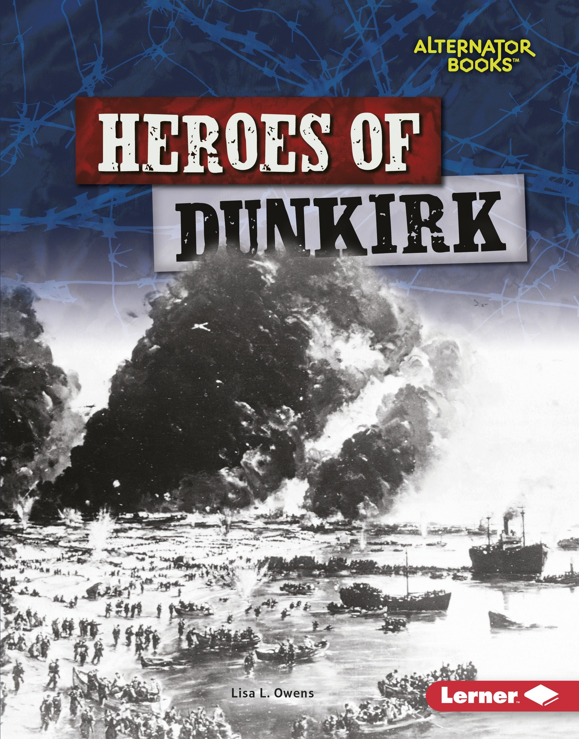 Heroes of Dunkirk (Alternator Books: Heroes of World War II) pdf