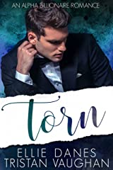 Torn: An Alpha Billionaire Romance Kindle Edition