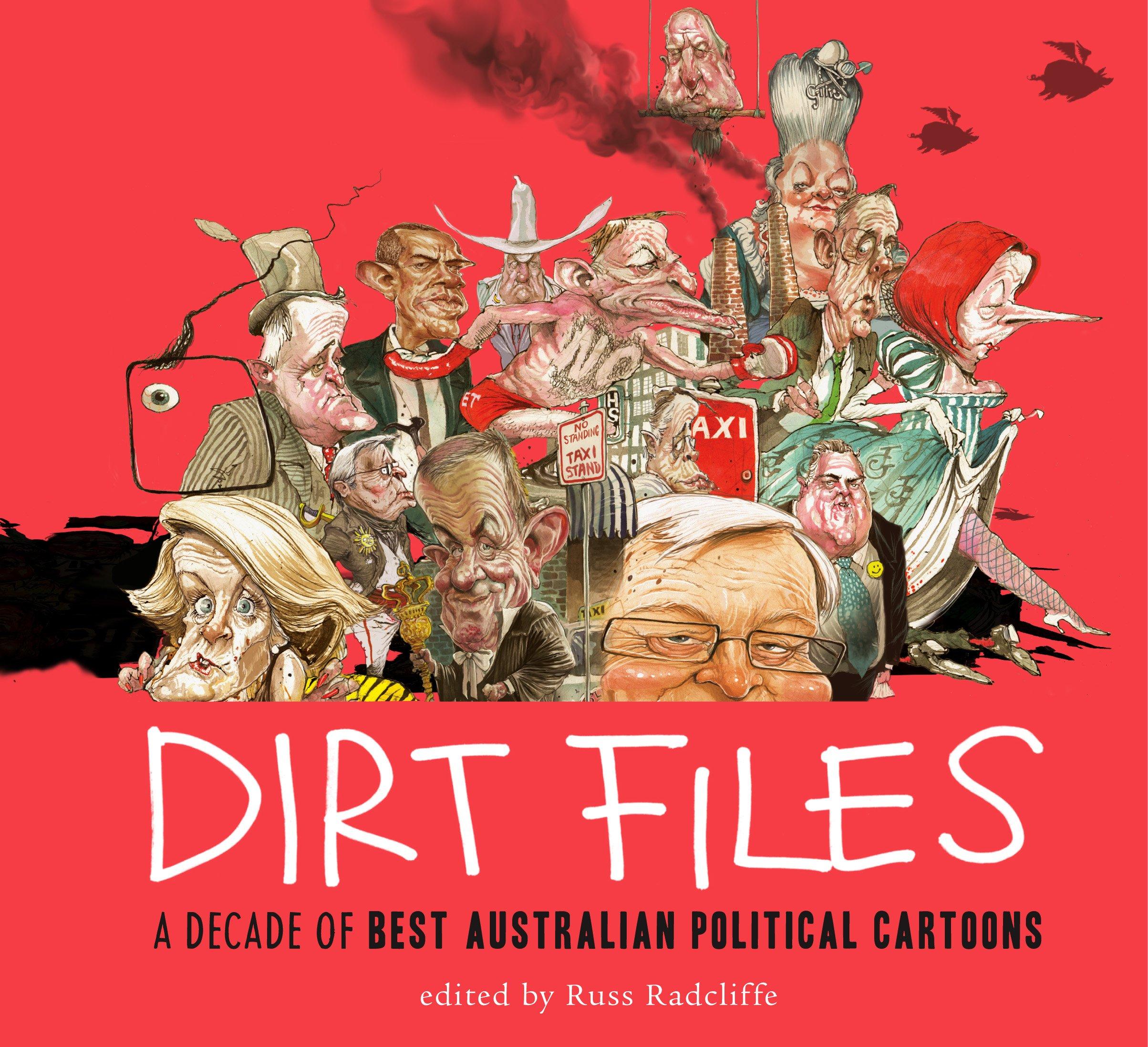 Read Online Dirt Files: a decade of Best Australian Political Cartoons pdf epub