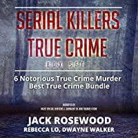 Serial Killers True Crime Box Set: 6 Notorious True Crime Murder Stories: Best True Crime Bundle