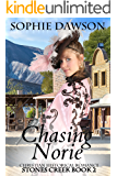 Chasing Norie: A Christian Historical Romance (Stones Creek Book 2)