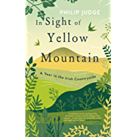 In Sight of Yellow Mountain: A Year in the Irish Countryside