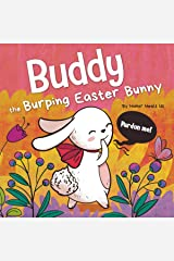 Buddy the Burping Bunny: A Rhyming, Read Aloud Story Book, Perfect Easter Basket Gift for Boys and Girls (Farting Adventures Book 19) Kindle Edition