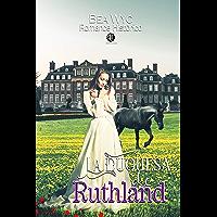 La duquesa de Ruthland (Spanish Edition)