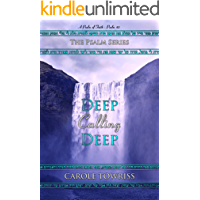 Deep Calling Deep: A Psalm of Faith - Psalm 42 (The Psalm Series Book 3)
