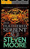 The Feathered Serpent: A Hiram Kane Action Thriller (The Hiram Kane Adventure Series Book 5)