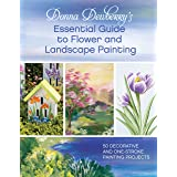 Donna Dewberry's Essential Guide to Flower and Landscape Painting: 50 Decorative and One-Stroke Painting Projects