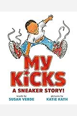 My Kicks: A Sneaker Story! Kindle Edition