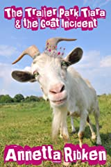 The Trailer Park Tiara and Goat Incident (The Adventures of Sally Mae Riddley Book 1) Kindle Edition