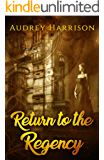 Return to the Regency - A Regency Time-Travel Romance