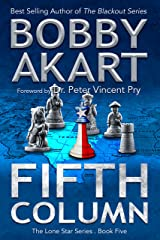 Fifth Column: Post Apocalyptic EMP Survival Fiction (The Lone Star Series Book 5) Kindle Edition