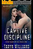 Captive Discipline (Demetrian Brides Book 1)