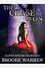 The Chase Is On (Alpha and Betas Book 1) Kindle Edition