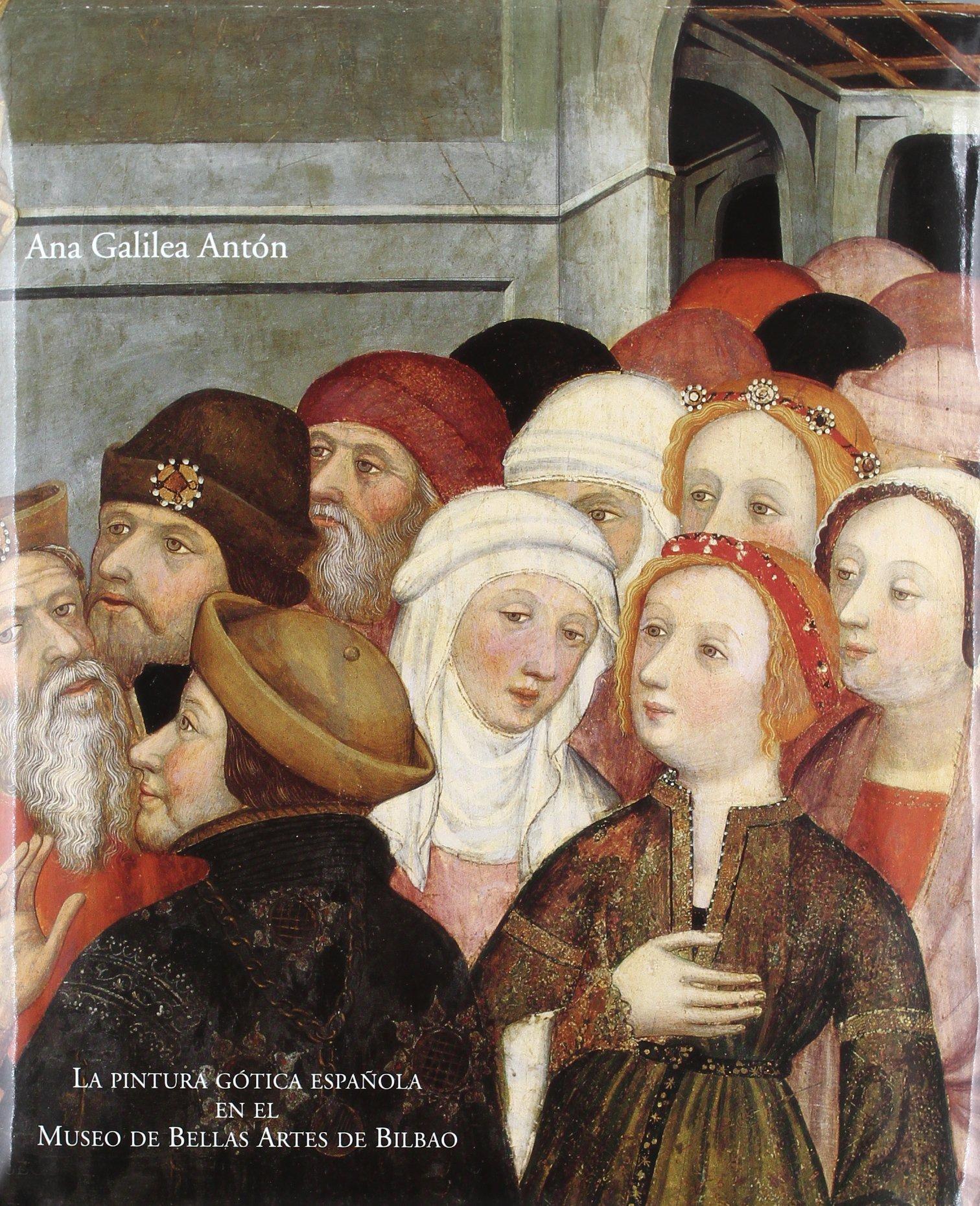 La pintura gotica española en el museo de bellas artes de Bilbao ...