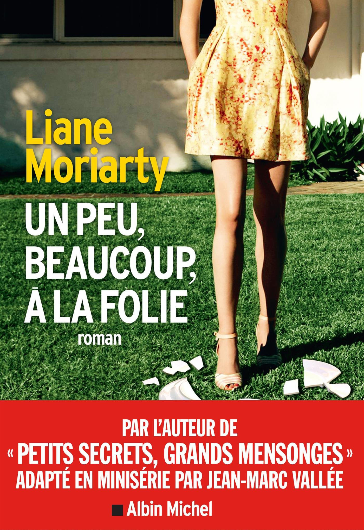 Un peu, beaucoup, à la folie | Liane Moriarty