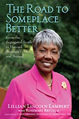 The Road to Someplace Better: From the Segregated South to Harvard Business School and Beyond Kindle Edition
