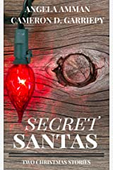 Secret Santas: Two Christmas Stories (A Very Bannerwing Christmas Book 3) Kindle Edition