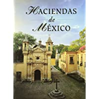 Haciendas de Mexico (Spanish Edition)