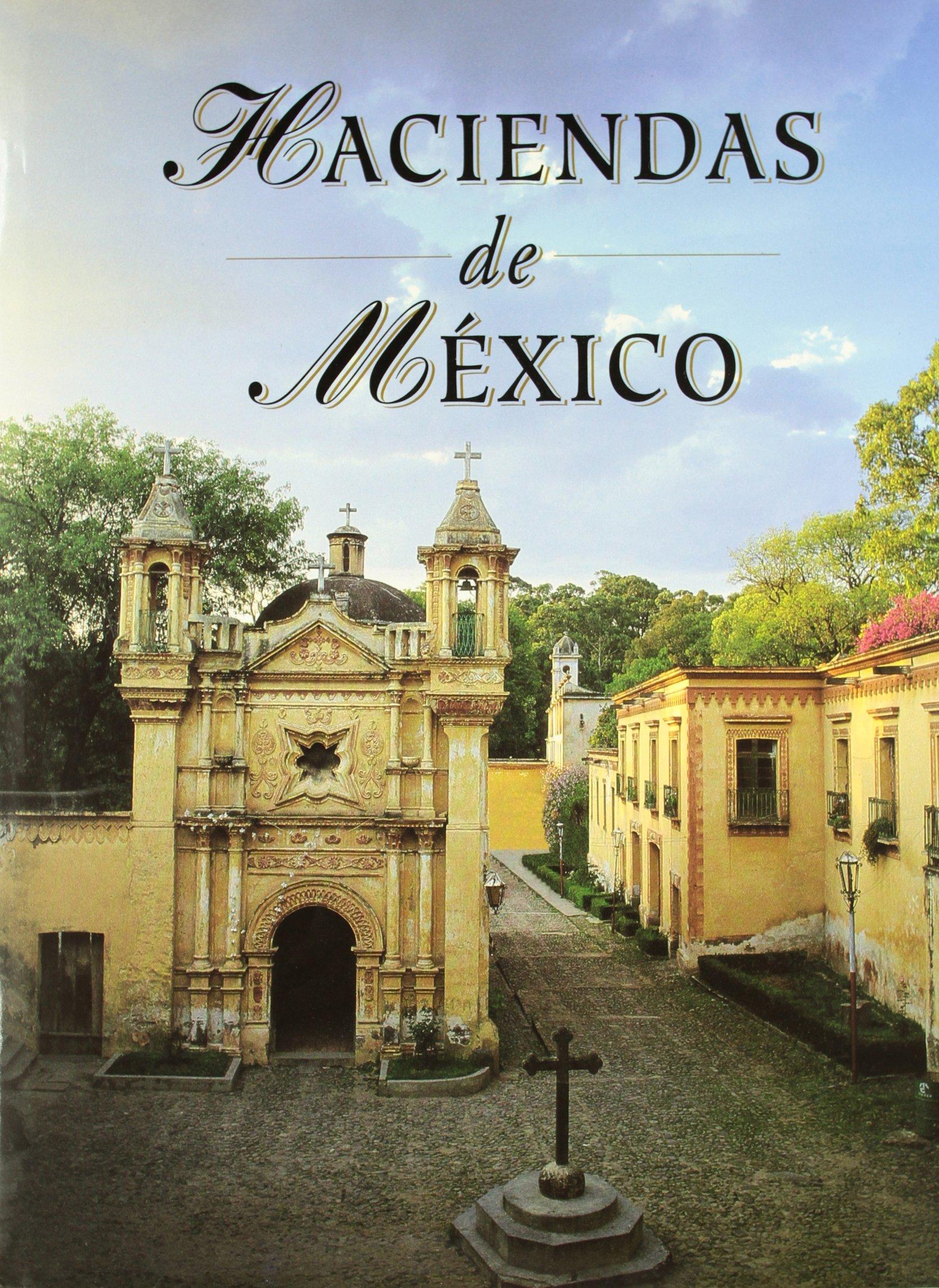 Download Haciendas de Mexico (Spanish Edition) pdf