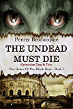 The Undead Must Die, Episodes 1 & 2 (The Order of the Black Rose)