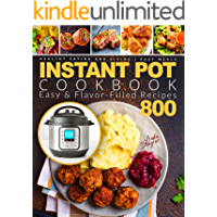 Instant Pot Cookbook: Healthy Eating and Living | Easy & Flavor-Filled Recipes 800 | Easy Meals (Instant Pot Cookbook…