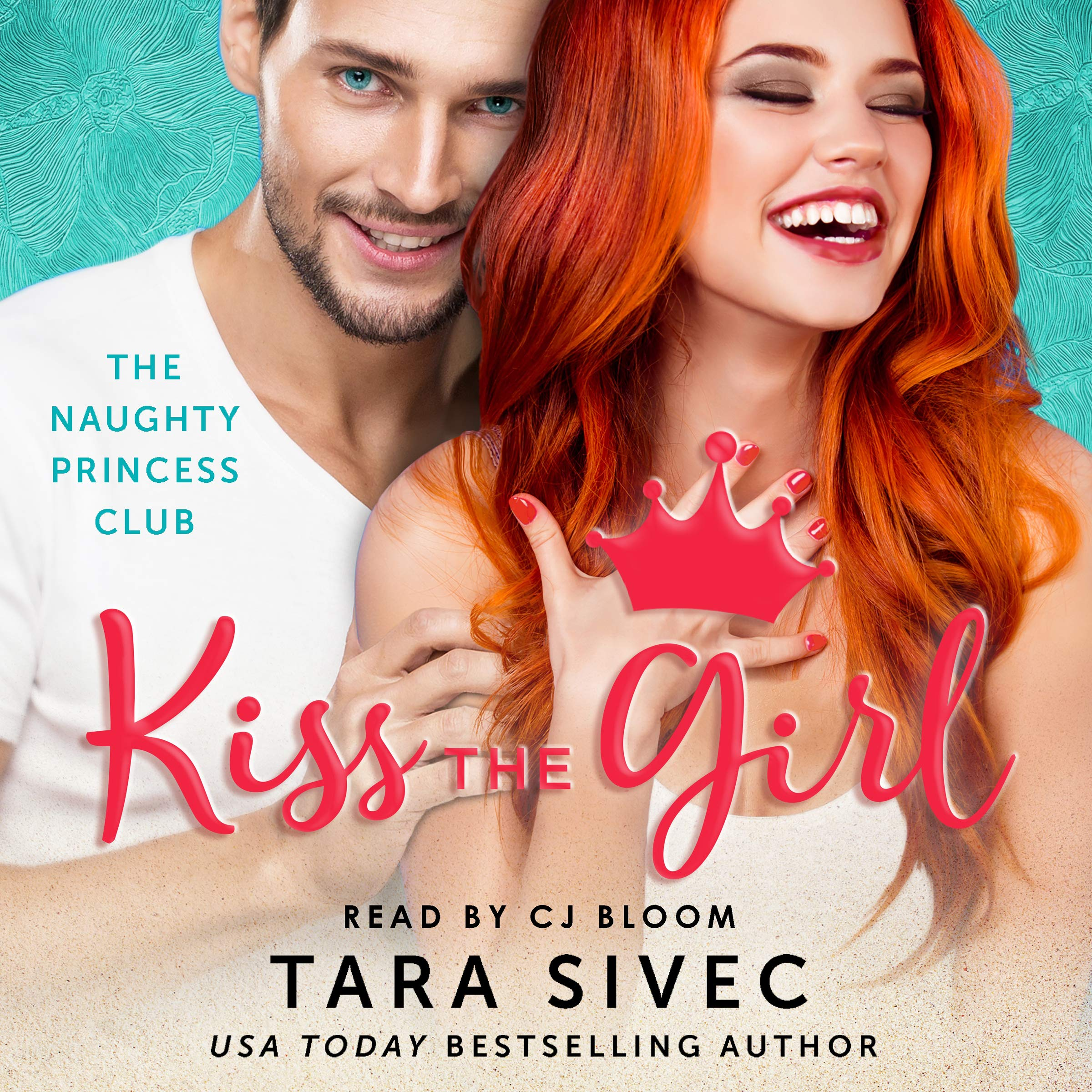Kiss the Girl: The Naughty Princess Club, Book 3