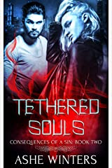 Tethered Souls (Consequences of a Sin Book 2) Kindle Edition