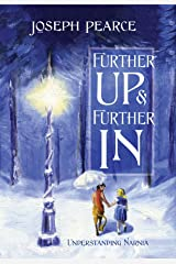 Further Up & Further In: Understanding Narnia Hardcover