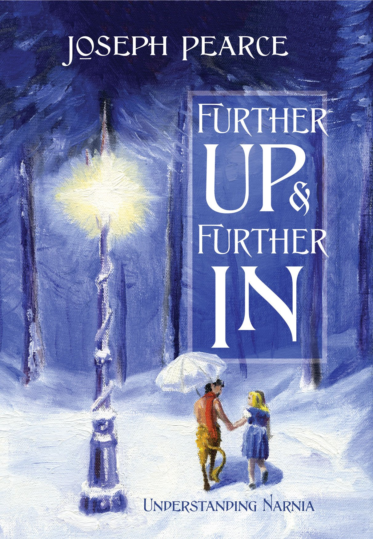 Amazon.com: Further Up & Further In: Understanding Narnia (9781505108668):  Joseph Pearce: Books