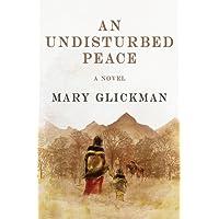 An Undisturbed Peace: A Novel
