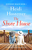The Shore House: An emotional and uplifting page turner (Dewberry Beach Book 1)