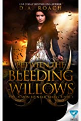 Between the Bleeding Willows (The Demon Hunters Series Book 1) Kindle Edition