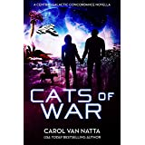 Cats of War, a Space Opera Novella with Romance, Mystery, and Genetically Engineered Cats: A Central Galactic Concordance Nov