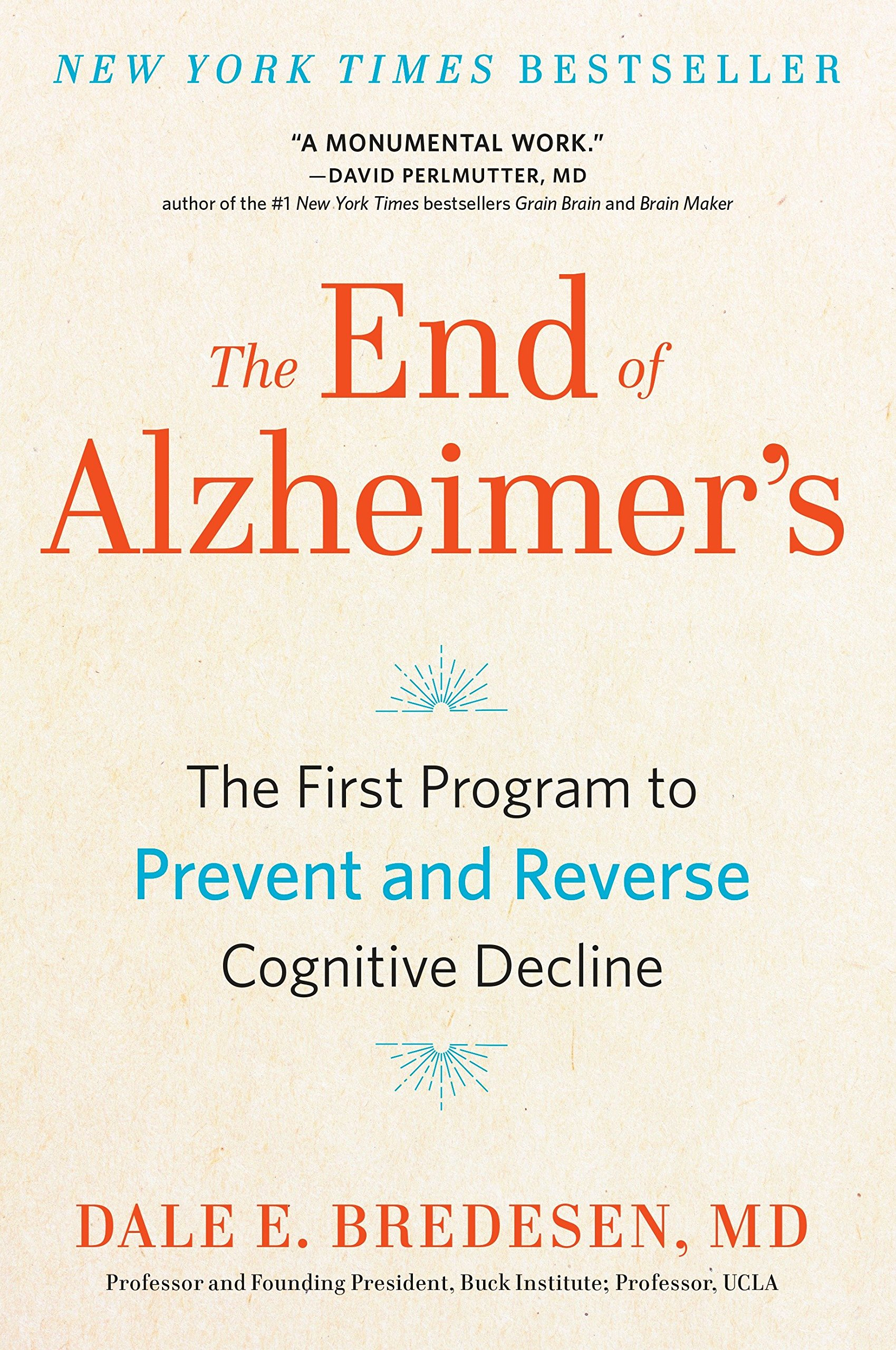 The End of Alzheimer's: The First Program to Prevent and Reverse Cognitive Decline by AVERY