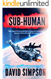 Sub-Human (Book 1): Post-Human: Artificial Intelligence Emerges (Post-Human Series)