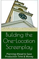 Building the One-Location Screenplay: Planning Ahead to Save Production Time & Money (Green Chair Writing Notes Book 1) Kindle Edition