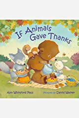 If Animals Gave Thanks (If Animals Kissed Good Night) Kindle Edition