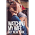 Watching My Wife: A Cuckolding Memoir