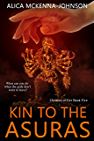 Kin to the Asuras: Children of Fire, Book Five