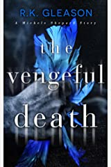 The Vengeful Death: A Michele Shepard Story (The True Death Series Book 2) Kindle Edition