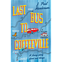 Last Bus to Coffeeville: A heartwarming story of love and friendship
