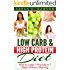 Low Carb: Low Carb High Fat Diet - How to Lose 7 Pounds in 7 Days with Low Carb and High Protein Diet Without Starving! (low carbohydrate, high protein, ... carb cookbook, ketogenic diet, paleo diet)