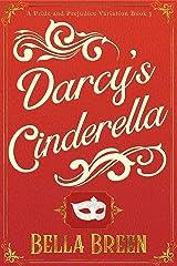 Darcy's Cinderella: A Pride and Prejudice Variation Kindle Edition