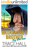 Billionaire's Brother by the Sea — Contemporary Romance Series: A Small-Town Beach Romance