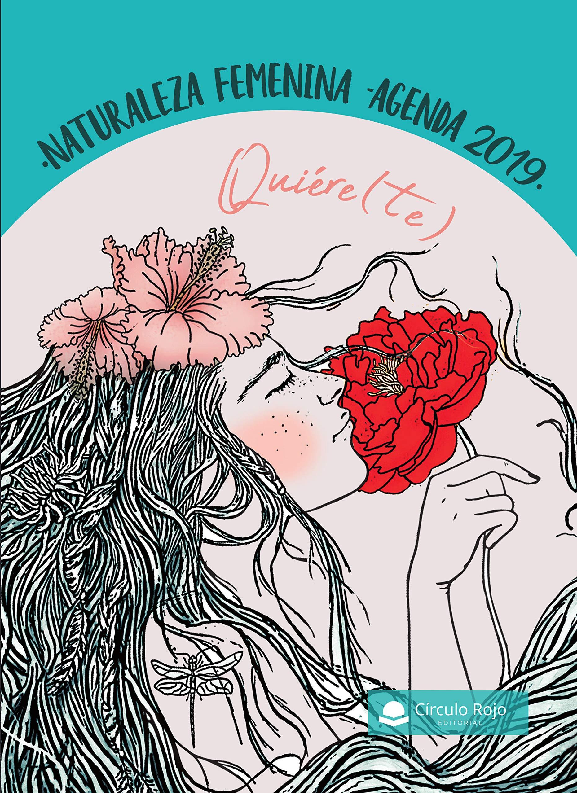 Quiére(te) ¡Mucho!: Naturaleza femenina agenda 2019: Amazon ...
