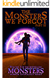 The Monsters We Forgot - Part III: MONSTERS Volume 3